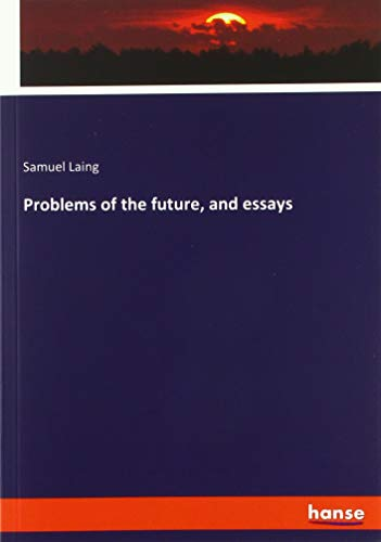 Problems of the future, and essays