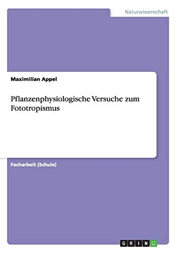 Pflanzenphysiologische Versuche zum Fototropismus