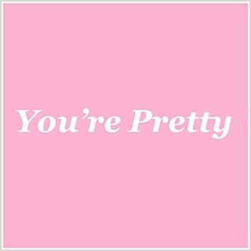You're Pretty (Dumb)