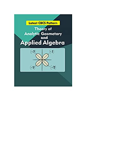 Theory of Analytic Geometry and Applied Algebra (English Edition)