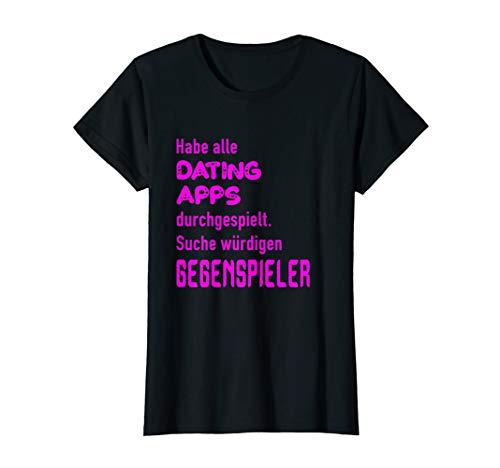 Damen Dating Apps | Single Freundin Geschenk Lustiges Partnersuche T-Shirt