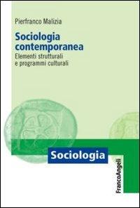 Sociologia contemporanea. Elementi strutturali e programmi culturali