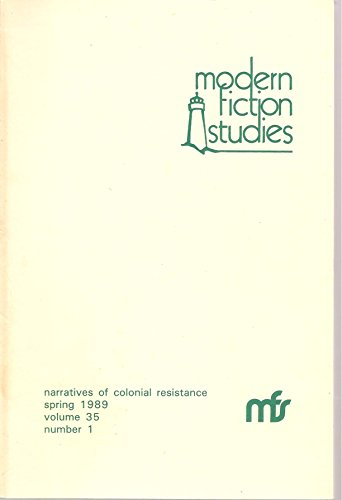 Modern Fiction Studies: Narratives of Colonial Resistance, Spring 1989
