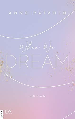 When We Dream (LOVE NXT 1)