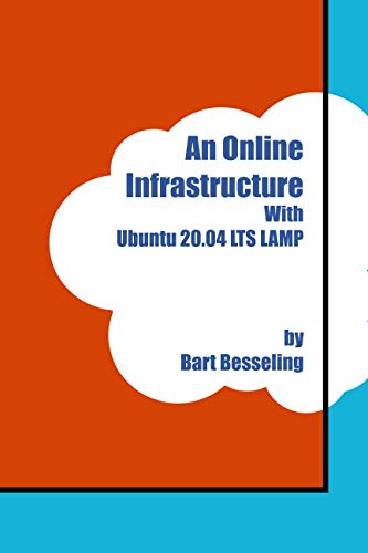 An Online Infrastructure With Ubuntu 20.04 LTS LAMP (Quarium Technology Book 1) (English Edition)