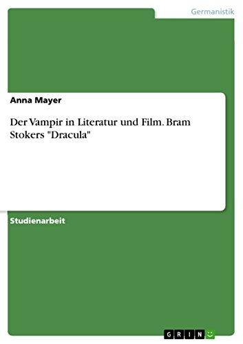 Der Vampir in Literatur und Film. Bram Stokers