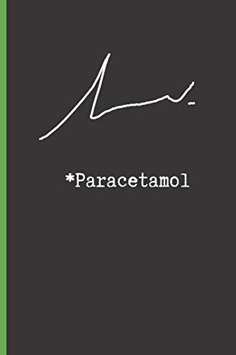 PARACETAMOL: CUADERNO LINEADO IDEAL PARA REGALAR A UN MÉDICO O DOCTOR/DOCTORA | DIARIO, CUADERNO DE NOTAS, APUNTES O AGENDA | REGALO ORIGINAL Y DIVERTIDO.