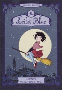 L'incanto della prima strega. Leila blue (Vol. 1)