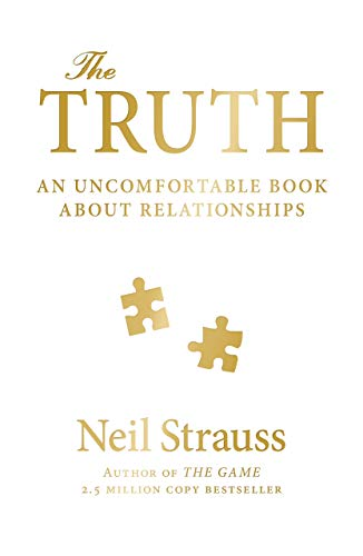 The Truth: An Uncomfortable Book About Relationships by [Neil Strauss]