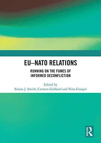 EU-NATO Relations: Running on the Fumes of Informed Deconfliction (English Edition)