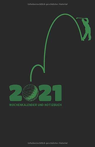 Wochen-Kalender mit Notizbuch GOLF 2021: Golfkalender Wochenkalender und Notizbuch 2021, links Wochenübersicht, rechts linierte Seiten, ca DIN A5 (Kalender Norddeutsch, Band 22)