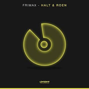 Halt & Roen