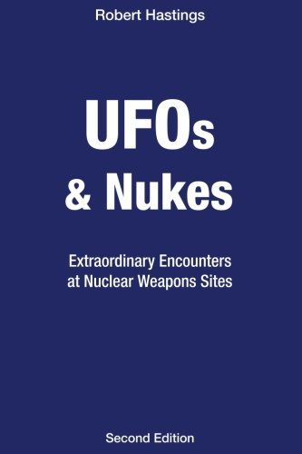 UFOs & Nukes: Extraordinary Encounters at Nuclear Weapons Sites