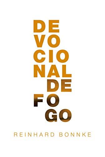 Devocionais de Fogo : uma coleção cuidadosamente compilada de devocionais diárias dinâmicas, a partir de perspectivas escritas pelo evangelista Reinhard Bonnke.