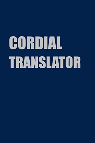 Cordial Translator Gift: Lined Journal Notebook Gift for Cordial Translator; Diary or Book (6x9 inches) with 110 pages