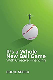 It's a Whole New Ball Game With Creative Financing