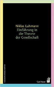 Einführung in die Theorie der Gesellschaft: Hrsg. v. Dirk Baecker ( Oktober 2009 )