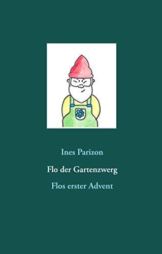 Flo der Gartenzwerg: Flos erster Advent
