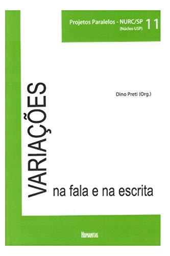 VARIAÇÕES NA FALA E NA ESCRITA: PROJETOS PARALELOS – NURC/SP (Núcleo USP) Volume 11