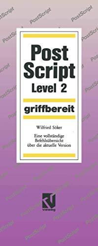 PostScript Level 2 griffbereit: Eine vollständige Befehlsübersicht über die aktuelle Version