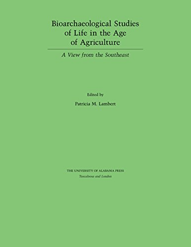 Bioarchaeological Studies of Life in the Age of Agriculture: A View from the Southeast (English Edition)