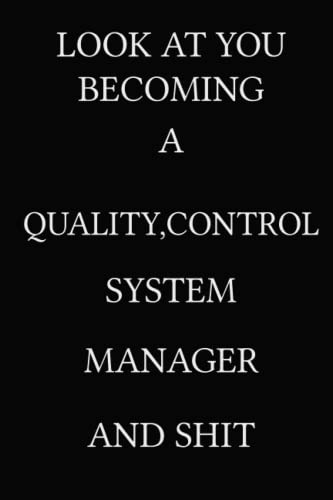 Compare Textbook Prices for Look At You Becoming A QUALITY CONTROL SYSTEM MANAGER And Shit: Blank Lined Journal and Cute Lined Notebook Gifts For QUALITY CONTROL SYSTEM MANAGER French Edition  ISBN 9798751242305 by McConnord, Jennifer