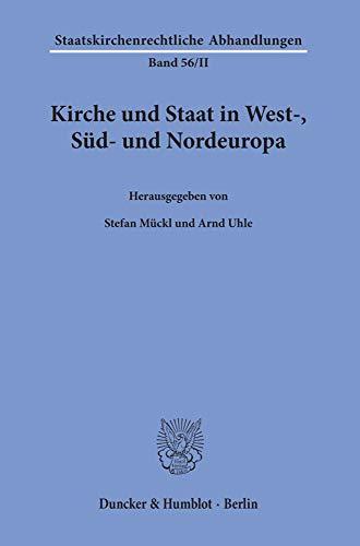 Kirche und Staat in West-, Süd- und Nordeuropa. (Staatskirchenrechtliche Abhandlungen, Band 56)