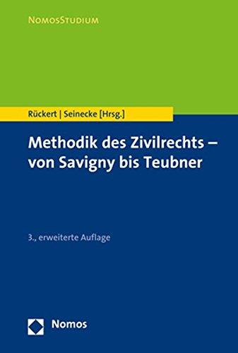 Methodik des Zivilrechts - von Savigny bis Teubner (Nomosstudium)