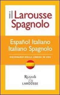 Il Larousse spagnolo. Dizionario della lingua in uso
