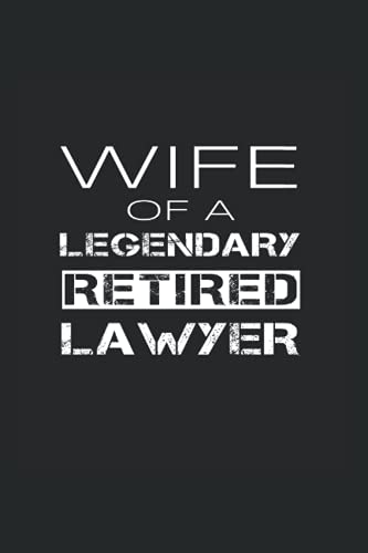 Compare Textbook Prices for Wife Of A Retired Lawyer: College Rulled Notebook For Proud Wives Of Lawyers And Judges  ISBN 9798740682372 by Orfield, Elwood