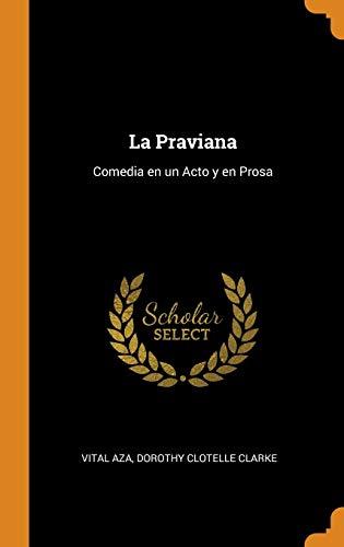 La Praviana: Comedia en un Acto y en Prosa