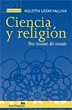 Ciencia y Religion. Dos Visiones Del Mundo: 13 (Panorama)