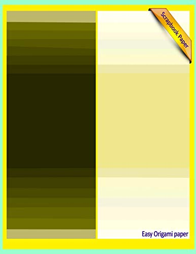 Scrapbook Paper: Easy Origami Paper: 3 (Scrapbook Paper Yellow Group Colored Sheet Series 3 (8.5x11))
