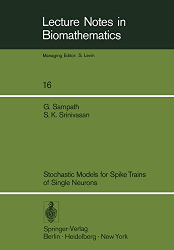 Stochastic Models for Spike Trains of Single Neurons (Lecture Notes in Biomathematics (16), Band 16)