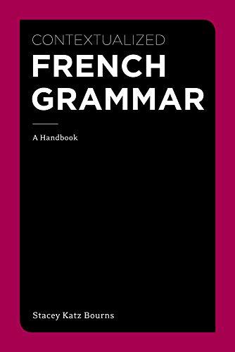 Contextualized French Grammar: A Handbook (World Languages)