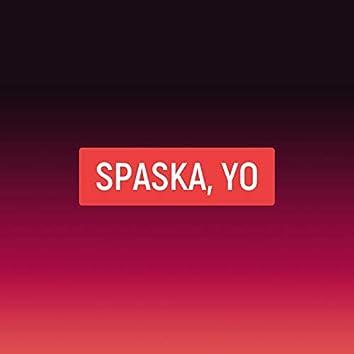 Spaska, Yo