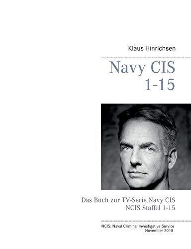 Navy CIS 1 - 15: Das Buch zur TV-Serie Navy CIS / NCIS Staffel 1-15