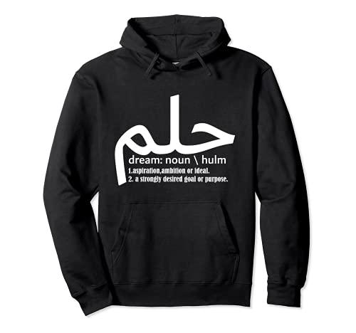 Dream Hulm Caligrafía árabe Diseño Sudadera con Capucha