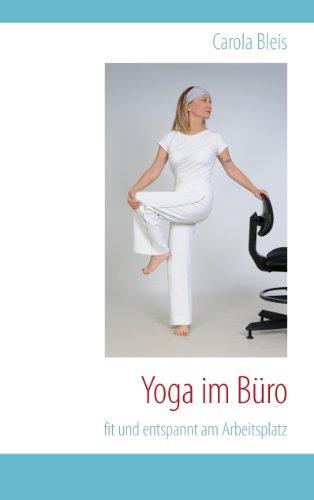 Yoga im Büro: fit und entspannt am Arbeitsplatz