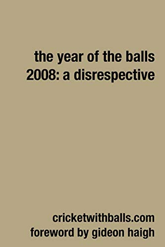 The Year Of The Balls 2008: A Disrespective