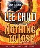 Nothing to Lose - A Jack Reacher Novel - Random House Audio - 03/06/2008