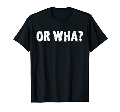 or wha T-Shirt