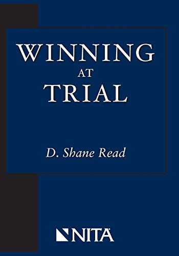 Compare Textbook Prices for Winning at Trial NITA 1st Edition ISBN 9781601560018 by Read, D. Shane