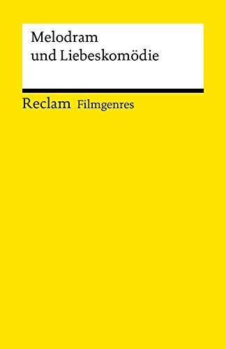 Filmgenres: Melodram und Liebeskomödie: Reclam Filmgenres