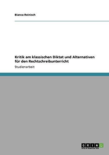 Kritik am klassischen Diktat und Alternativen für den Rechtschreibunterricht
