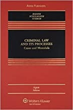 Criminal Law and Its Processes 8th (egith) edition Text Only