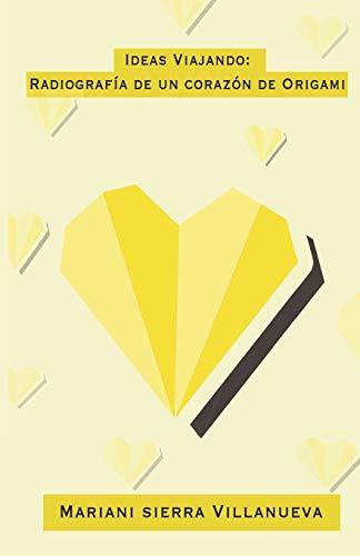 Ideas Viajando: Radiografía de un corazón de origami