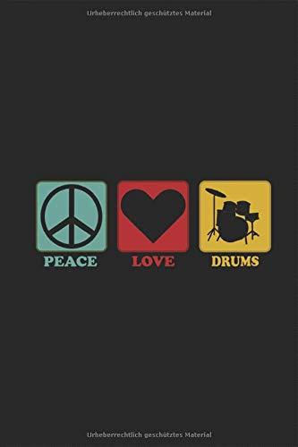 Peace Love Drums - Schlagzeug Notizbuch: Musikinstrument Planen Notieren Rechenheft Liniert Journal A5 120 Seiten 6x9 Heft Skizzenbuch Tagebuch Geschenk für Schlagzeuger Musiker Drummer