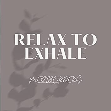 Relax To Exhale