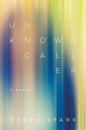 Unknown Caller: A Novel (Yellow Shoe Fiction)